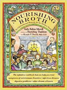Nourishing Broth: An Old-Fashioned Remedy for the Modern World by Sally Fallon Morell - savory broth recipes Bone Broth Benefits, Homemade Bone Broth, Nourishing Traditions, Modern Food, Gaps Diet, Up Book, Food Industry, Whole Food Recipes, Healthy Recipes
