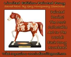 Sacred Paint Painted Pony By Gary Montgomery (Seminole) -Review off of http://www.indianvillagemall.com/statue/ppsacredpaint.html    You can review the complete line of Painted Ponies -watch some videos about them and learn their history off of: http://www.indianvillagemall.com/statue/ppmenu.html