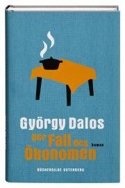 György Dalos: Der Fall des Ökonomen, Büchergilde 2013