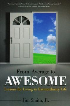 From Average to Awesome by Smith, Jim, Jr.