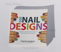 Book Review: 500 Nail Designs by Chelsea Franklin - Peachy Polish