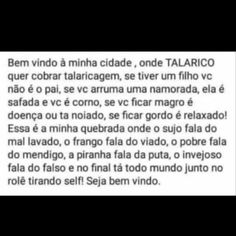 Sejam bem vindos ! Memes Status, Humor, 1, Mood, Life, True Words, Funny Laughter Quotes, Sad Quotes, Humour