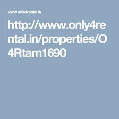 http://www.only4rental.in/properties/O4Rtam1690