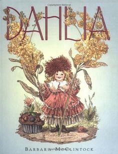 Dahlia (Boston Globe-Horn Book Honors (Awards)) by Barbara McClintock http://www.amazon.com/dp/0374316783/ref=cm_sw_r_pi_dp_-HT7tb108G208