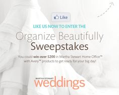 Organize Beautifully Sweepstakes: enter to win products that will help you plan your big day http://www.facebook.com/MarthaStewartWeddings/app_166013376782265