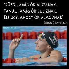 Hosszú Katinka idézet a célok eléréséről. A kép forrása: Lélekerősítő Work Quotes, Daily Quotes, Life Quotes, Insta Bio, Fitness Motivation, Motivational Quotes, Inspirational Quotes, Daily Wisdom, Pep Talks