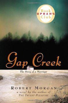 Gap Creek: A Novel by Robert Morgan, loved this story
