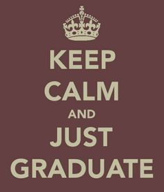 College graduation will never come soon enough...