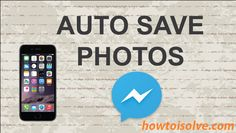 Learn how to turn on auto save photo FB messenger on iPhone app its way to stored automatically received photos on your iPhone camera roll on iOS 8, iOS 9