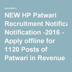 NEW HP Patwari Recruitment Notification -2016 - Apply offline for 1120 Posts of Patwari in Revenue Department of HP. Read More.... www.demonline.in www.m.demonline.in