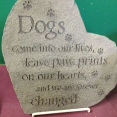 """Dogs come into our lives, leave paw prints on out hearts, and we are forever changed""  #dog #quotes"