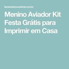 Menino Aviador Kit Festa Grátis para Imprimir em Casa