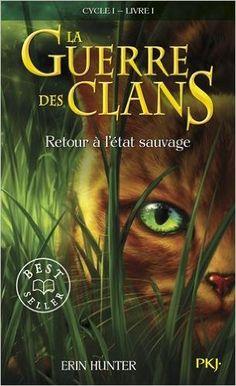 LA GUERRE DES CLANS, (tomes 1 à 6 - Cycle 1 complet) d'Erin Hunter, Ed. Pocket Jeunesse - 2007 à 2015