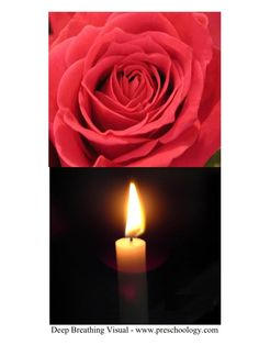 Smell The Flower - Blow Out The Candle... Teach deep breathing to help calm children.