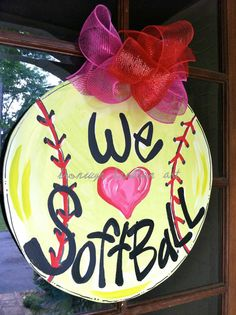 We Love Softball Door Hanger - Bronwyn Hanahan Art via Etsy
