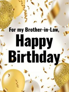 Best Birthday Wishes For Brother In Law Quote Ideas Birthday Message For Brother, Birthday Greetings For Brother, Brother Birthday Quotes, Birthday Wishes And Images, Happy Birthday Brother, Birthday Quotes For Him, Birthday Wishes Quotes, Best Birthday Wishes, Birthday Messages