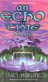 An Echo In Time: Atlantis - Traci Harding. Australian Authors, Riveting, Atlantis, Literature, Teaching, Books, Literatura, Libros, Book