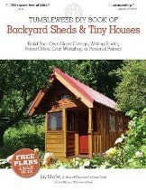 Tumbleweed DIY Book of Backyard Sheds & Tiny Houses: Build Your Own Guest Cottage, Writing Studio, Home Office, Craft Workshop, or Personal Retreat   [TUMBLEWEED DIY BK OF BACKYARD] [Paperback] http://astore.amazon.com/us.online.shopping-20/search?node=406=Backyard%20Sheds=2