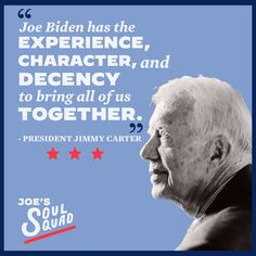"""""""Joe Biden has the experience, character, and decency to bring all of us together."""" - President Jimmy Carter Jimmy Carter Quotes, Democratic National Convention, Joe Biden, Economics, Presidents, Religion, Bring It On, Character, Finance"""