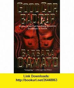 Good Cop, Bad Cop (9780812590142) Barbara DAmato , ISBN-10: 0812590147  , ISBN-13: 978-0812590142 ,  , tutorials , pdf , ebook , torrent , downloads , rapidshare , filesonic , hotfile , megaupload , fileserve