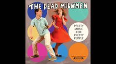 Dead Milkmen - Big Words Make the Baby Jesus Cry