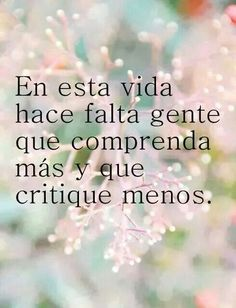 La Vida Lúcida added a new photo — with Nicol Gonzalez and 27 others. Cute Quotes, Words Quotes, Great Quotes, Wise Words, Quotes To Live By, Sayings, Qoutes, Positive Quotes, Motivational Quotes