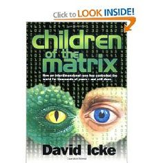 The Paperback of the Children of the Matrix: How an Interdimensional Race Has Controlled the World for Thousands of Years--And Still Does by David Icke at Reading Lists, Book Lists, Human Dna, The Giver, Les Religions, Get Educated, Matrix, Conspiracy Theories, Ancient Aliens