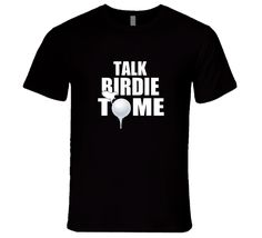 This Talk Birdie To Me Premium Funny Golf Tshirt Gift For Golfers Fathers Day T Shirt can only be found on Cold Springs Designs! Funny Golf, Golf Humor, Golf T Shirts, Father's Day T Shirts, Gifts For Golfers, Golf Day, Cricut Ideas, Funny Tshirts, Fathers Day
