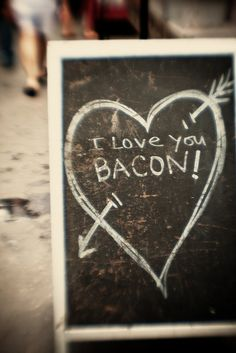 I heart you bacon.