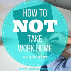 How to not take school work home | Mis Clases Locas