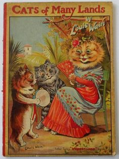 LOUIS WAIN 1ST EDITION 1ST ISSUE. CATS OF MANY LANDS 1912. BEST INCREDIBLY RARE.