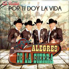 Alegres De La Sierra - Por Ti Doy la Vida 2014  