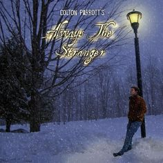 ♫ Always the Stranger - Colton Parrott. Listen @CD Baby