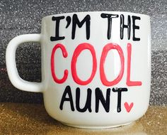 A personal favorite from my Etsy shop https://www.etsy.com/listing/188185868/im-the-cool-aunt-aunts-are-like-moms-but