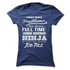 View images & photos of Family Nurse Practitioner ninja t-shirts & hoodies