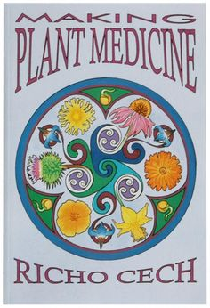 making plant medicine---this book is amazing, but so spendy about $123, I got the nook version for $10, definitely worth it if you want to make your own medicine