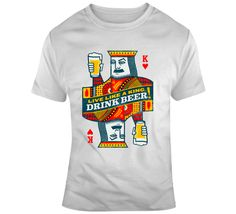 Drink Like A King Playing Cards  T Shirt King Play, Shirt Style, Shirt Designs, Playing Cards, Drinks, Mens Tops, Cotton, T Shirt, Stuff To Buy