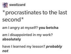 Yep pretty much Funny Relatable Memes, Funny Posts, Funny Quotes, Quotes Quotes, Stupid Funny, Hilarious, I Can Relate, Tumblr Funny, Really Funny