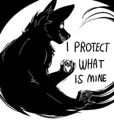 Urm, can I have a sitting wolf (or werewolf) grining with the word 'I protect what is mine. Wolf Quotes, Dark Quotes, Vent Art, Furry Art, Illustrations, Dark Art, Fantasy Art, Chibi, Creepy