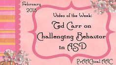 Ted Carr on Challenging Behavior in ASD This is an amazing video!