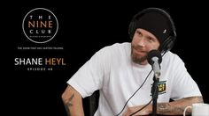 Shane Heyl | The Nine Club With Chris Roberts – Episode 46 – The Nine Club: Source: The Nine Club