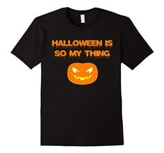 Amazon.com: Halloween Is So My Thing T Shirt: Clothing Perfect Halloween shirt for men, women and kids. Why bother with halloween costumes when you can wear this stylish t shirt?