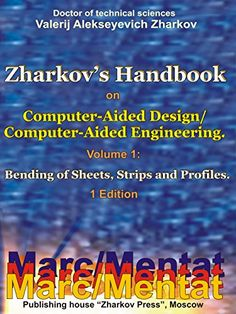 Zharkov's Handbook on Computer-Aided Design/Computer-Aided Engineering. Volume 1: Bending of Sheets, Strips and Profiles. 1 Edition (English Edition)