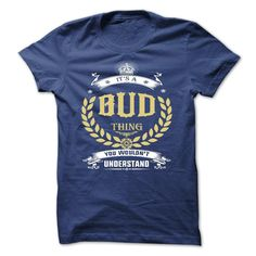 (Top Tshirt Brands) BUD . its A BUD Thing You Wouldnt Understand T Shirt Hoodie Hoodies Year Name Birthday [Tshirt design] Hoodies, Funny Tee Shirts