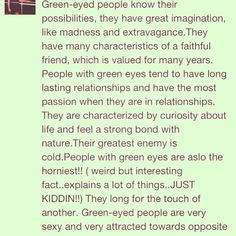 Why green eyes mean not the contact colored one lol People With Green Eyes, Girl With Green Eyes, Green Eyed People, Beautiful Green Eyes, Pretty Eyes, Eye Facts, Weird Facts, Green Eyes Facts, Green Eye Quotes