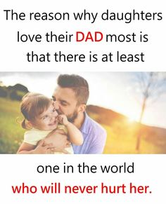 Father's Day : Father's Day Quotes and Messages Father Daughter Love Quotes, Love My Parents Quotes, Mom And Dad Quotes, I Love My Parents, Crazy Girl Quotes, Fathers Love, Family Quotes, Daughters Day Quotes, Papa Quotes