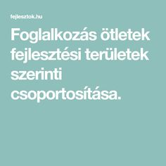 Foglalkozás ötletek fejlesztési területek szerinti csoportosítása. Numicon, Doki, Kindergarten, Teaching, Education, Album, Play, Creative, Kindergartens