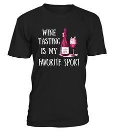 Wine Tasting Is My Favorite Sport  #gift #idea #shirt #image #TeeshirtAlcool #humouralcool