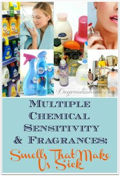 Multiple Chemical Sensitivity & Fragrances: Smells That Make Us Sick Health And Beauty, Health And Wellness, Christian Homemaking, Clean Life, Baby Lotion, Medical Research, Home Remedies, Allergies