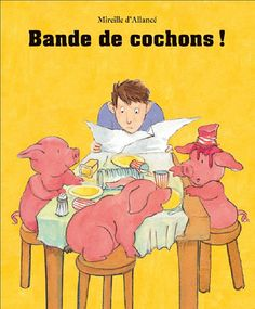 Bande de cochons de Mireille d'Allancé (Grosse Colère) pour aborder les notions de sens propre et figuré.